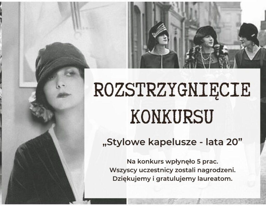 Informacja o rozstrzygnięciu konkursu Stylowe kapelusze - lata 20